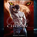 Omega Chosen: M/M Shifter Short Story Romance (       UNABRIDGED) by Noah Harris Narrated by Nikki Diamond