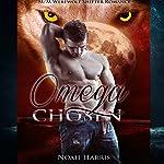 Omega Chosen: M/M Shifter Short Story Romance | Noah Harris