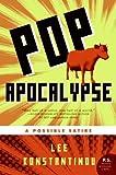 Pop Apocalypse: A Possible Satire (P.S.)