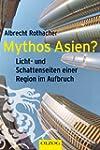 Mythos Asien?: Licht- und Schattensei...