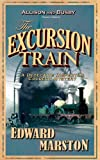 The Excursion Train (The Railway Detective Series) Edward Marston