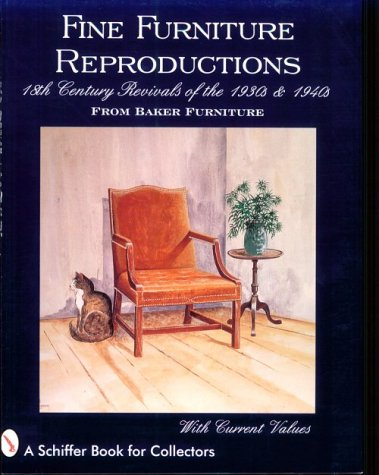 Fine Furniture Reproductions: 18th Century Revivals of the 1930s & 1940s from Baker Furniture, With Current Values