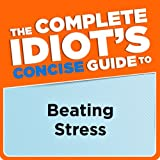 img - for The Complete Idiot's Concise Guide to Beating Stress (Classic, 20th-Century, Penguin) book / textbook / text book