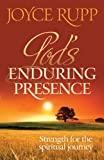 God's Enduring Presence: Strength for the Spiritual Journey (1585957208) by Joyce Rupp