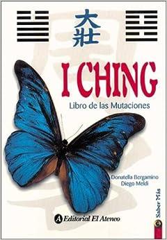 I Ching - Libro de Las Mutaciones: Amazon.es: Donatella