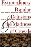 img - for Extraordinary Popular Delusions & the Madness of Crowds book / textbook / text book