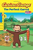Curious George The Perfect Carrot (CGTV Reader)