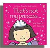Fiona Watt That's Not My Princess (Usborne Touchy Feely Books)
