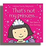 That's Not My Princess (Usborne Touchy Feely Books)by Fiona Watt