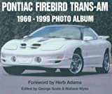 img - for Pontiac Firebird Trans Am: 1969-1999 Photo Album book / textbook / text book