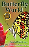 Butterfly World (The Wonders of Nature Book 2)