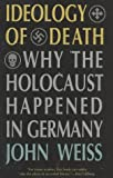 img - for Ideology of Death: Why the Holocaust Happened in Germany book / textbook / text book