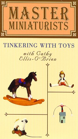 Tinkering With Toys (Master Miniaturists) [VHS]