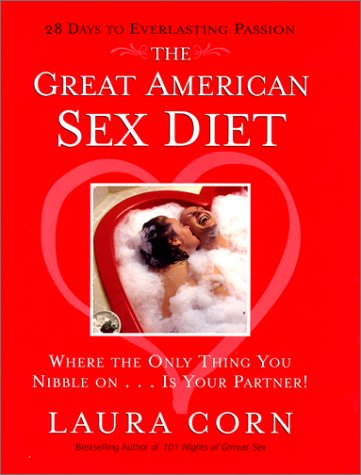 The Great American Sex Diet: Where the Only Thing You Nibble On... Is Your Partner!
