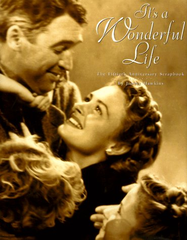 It's a Wonderful Life: The Fiftieth Anniversary Scrapbook by Jimmy Hawkins, Mr. Media Interviews
