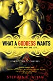 What a Goddess Wants (Forgotten Goddesses) by Stephanie Julian