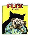 「フリックス Flix」—トミー・アンゲラー Tomi Ungerer