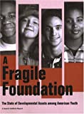img - for Fragile Foundation: The State of Developmental Assets Among American Youth book / textbook / text book