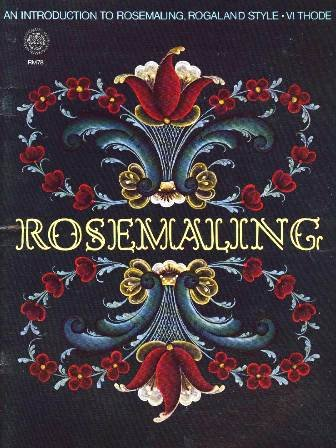 Rosemaling: An introduction to rosemaling, Rogaland style