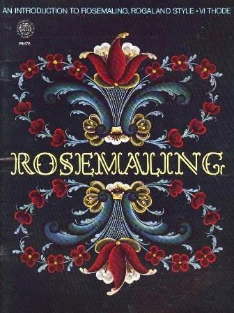 Rosemaling: An introduction to rosemaling, Rogaland style