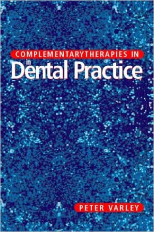 Complementary Therapies in Dental Practice, 4e