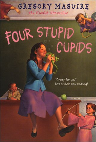 Four Stupid Cupids, GREGORY MAGUIRE, ELAINE CLAYTON