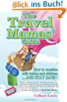 The Travel Mamas' Guide: How to vacat...