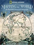 Mapping the World: An Illustrated His...