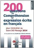 200 questions de compréhension et expression écrite en français 2014 pour s' entrainer au score iae