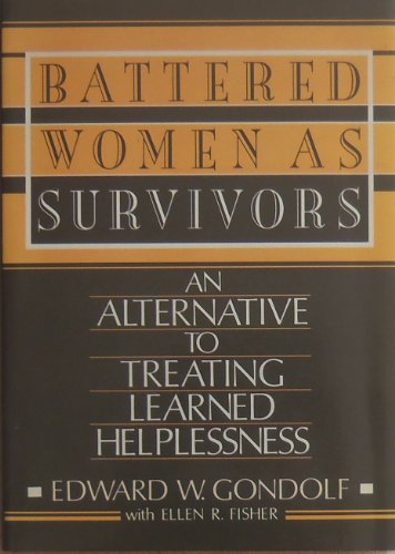 Battered Women as Survivors: An Alternative to Treating Learned Helplessness (Alternatives To Domestic Violence compare prices)
