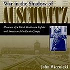 War in the Shadow of Auschwitz: Memoirs of a Polish Resistance Fighter and Survivor of the Death Camps Hörbuch von John Wiernicki Gesprochen von: Charles Henderson Norman