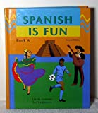 Spanish Is Fun: Lively Lessons for Beginners, Book A (Spanish Edition) (0877201412) by Wald, Heywood