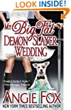 My Big Fat Demon Slayer Wedding (A Biker Witches Novel) (Volume 5)