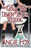 My Big Fat Demon Slayer Wedding (A Biker Witches Novel) (Volume 5) by Angie Fox