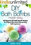 DIY Bath Bombs Made Easy: 40 Organic...