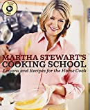 Martha Stewarts Cooking School: Lessons and Recipes for the Home Cook
