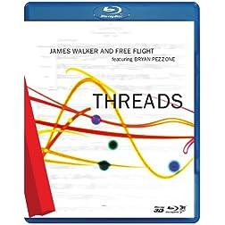 James Walker and Free Flight: Threads [Blu-ray 3D]