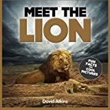 img - for Meet The Lion: Fun Facts & Cool Pictures (Meet The Cats) book / textbook / text book