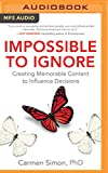 img - for Impossible to Ignore: Creating Memorable Content to Influence Decisions book / textbook / text book