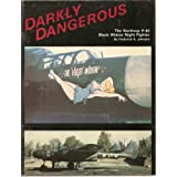 Darkly Dangerous: The Northrop P-61 Black Widow Night Fighter