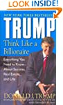 Trump: Think Like a Billionaire: Ever...