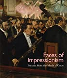 Faces of Impressionism: Portraits from the Musée dOrsay (Kimbell Art Museum)