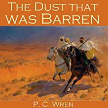 The Dust That Was Barren (       UNABRIDGED) by Percival Christopher Wren Narrated by Cathy Dobson
