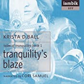 Tranquility's Blaze: Book 1 of Tales of Tranquility | [Krista D. Ball]