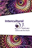 Intercultural Visions: Called to Be the Church