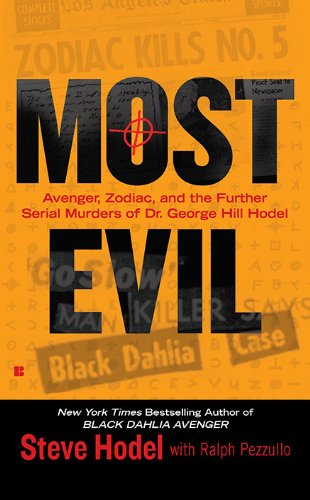Most Evil: Avenger, Zodiac, and the Further Serial Murders of Dr. George Hill Hodel (Berkley True Crime)