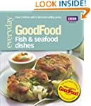 Good Food: Fish & Seafood Dishes: Tri...