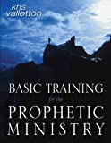 img - for Basic Training for the Prophetic Ministry book / textbook / text book