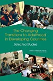 img - for The Changing Transitions to Adulthood in Developing Countries: Selected Studies book / textbook / text book