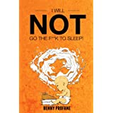 I Will NOT Go the F**k to Sleep (Parenting Humor)